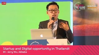 """""""Startup and DIgital opportunity in Thailand""""  โดย Mr. Jerry Wu, Alibaba"""