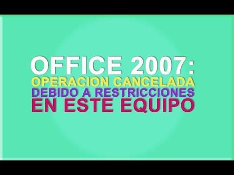 Office 2007: Operacion cancelada debido a restricciones en este equipo.