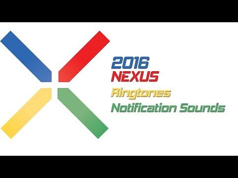 New 2016 Nexus Ringtones and Notification Sounds