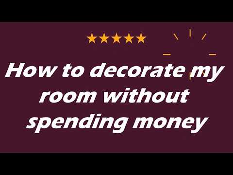How to Decorate My Room Without Spending Money