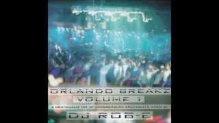 DJ Rob-E - Orlando Breakz Vol. 1
