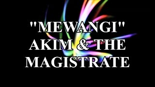 Akim & The Magistrate - Mewangi (LIRIK)