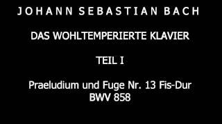 Bach, J.S., Das Wohltemperierte Klavier Teil 1, Nr. 13 Fis-Dur BWV 858, Wolfgang Weller 2015.