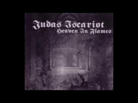 JUDAS ISCARIOT - Heaven In Flames (full abum) HD