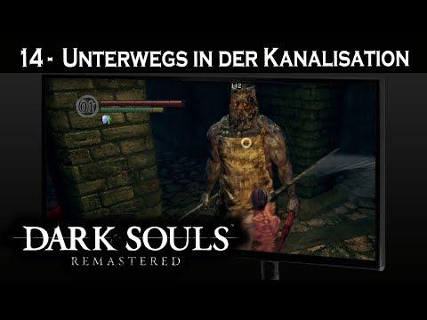 DARK SOULS REMASTERED #14 - Unterwegs In Der Kanalisation 💀 Dark Souls German Gameplay