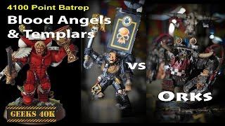 Orks Vs Black Templar & Blood Angels 40,000 7th Edition Battle Report