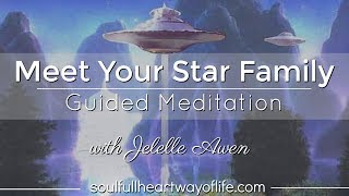 Meet Your Star Family Guided Meditation W/Jelelle Awen