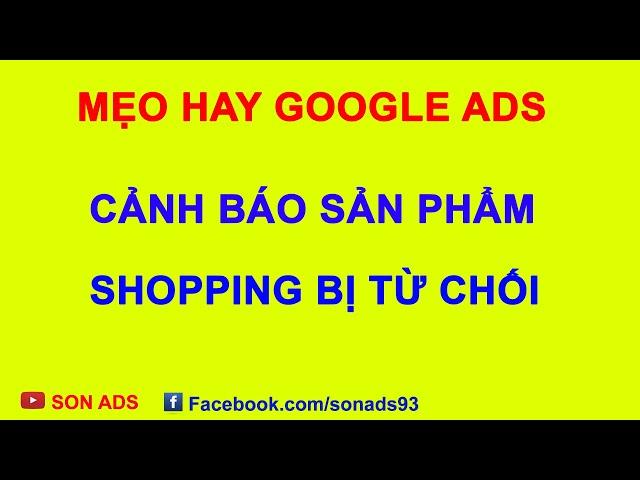 [SON ADS] Tập Lệnh Cảnh Báo Sản Phẩm Shopping Bị Từ Chối Trên Merchants center – SON ADS