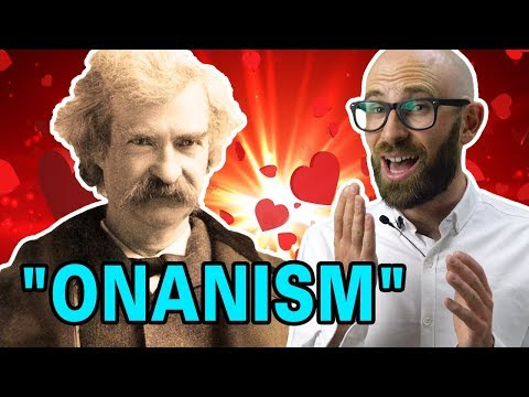 Mark Twain's Hilarious Thoughts on the Science of Onanism: aka Masturbation