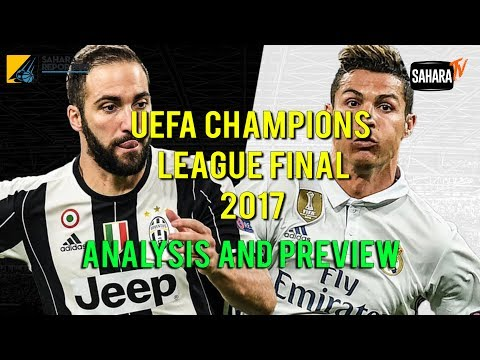 #SaharaSports Analysis and Preview of UEFA Champions League Final between Real Madrid and Juventus