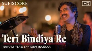 Teri Bindiya Re - Sairam Iyer Mp3 Song Download