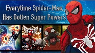 Everytime Spider Man Has Gotten Super Powers (Other Then His Spider Powers Obviously)
