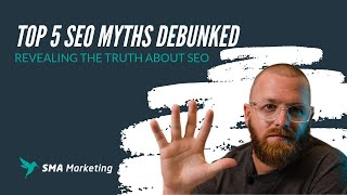 TOP 5 SEO Myths Debunked