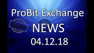 ProBit Excange - News 04.12.18 (ONE-DAY SALE and LOTTERY ROUND 2)