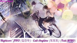 【Nightcore】~JINU (김진우) - Call Anytime (또또또) (Feat.MINO)