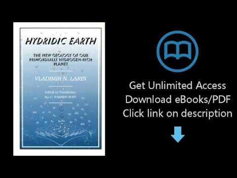 Download Hydridic Earth: The New Geology of Our Primordially Hydrogen Rich Planet PDF
