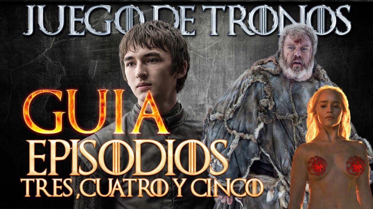JUEGO DE TRONOS TEMPORADA 6 - GUÍA - RESUMEN CAPÍTULOS 3, 4 y 5 ...