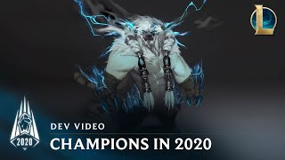 Champions in Season 2020  Dev Video - League of Legends