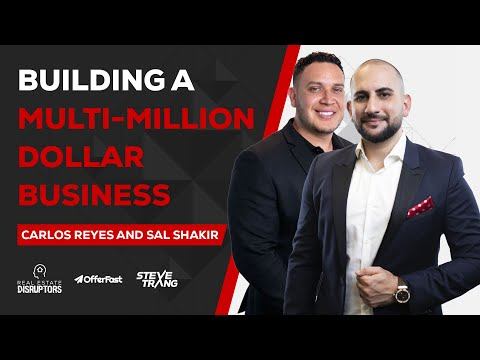 Wholesaling Real Estate | Carlos Reyes And Sal Shakir On How To Build A Multi Million Dollar Busines