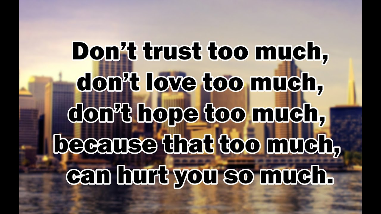 "Quotes On Love And Trust Quote Of The Day 32 ""dont Trust Too Much."" Motivation"