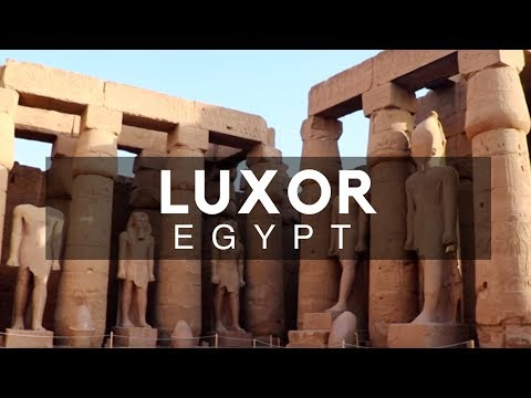 Luxor, Egypt - Luxor Attractions - Walking through the World's Greatest Open Air Museum on the Nile