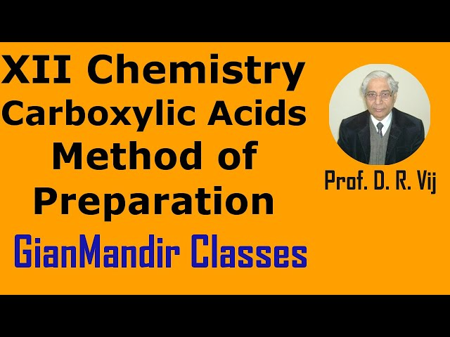 XII Chemistry | Carboxylic Acids | Method of Preparation by Gaurav Sir