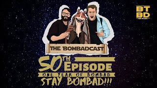 One Year of Staying Bombad! | The Bombadcast