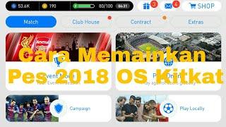 Video Tutorial Cara main Pes 2018 Online OS Kitkat download MP3, 3GP, MP4, WEBM, AVI, FLV Agustus 2018