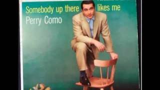 Perry Como - Somebody up there likes me