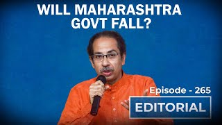 Editorial with Sujit Nair: Will The Maharashtra Govt Fall: The Inside Story