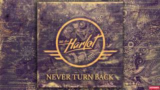 We Are Harlot - Never Turn Back (Audio)