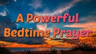 A Powerful Bedtime Prayer - Night Prayer - Dear Lord Jesus
