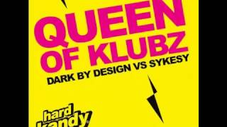 Dark By Design vs. Sykesy - Queen Of Klubz (Sykesy Hard Mix)