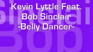 Kevin Lyttle Feat. Bob Sinclair - Belly Dancer ( 2oo9 ) [ EXCLUSIVE ] WITH DOWNLOAD!