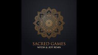 Sacred Games (Original Mix) - Nitesh & Jeff