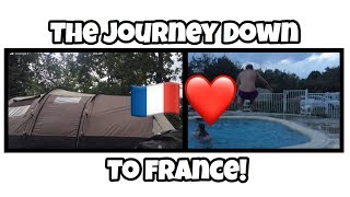 The Journey Down To France!