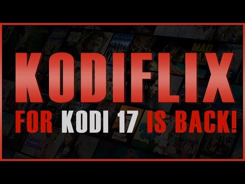Kodiflix Is Back For Kodi 17.x (2018)
