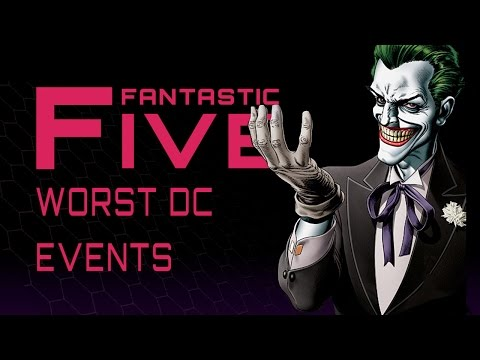 5 Worst DC Comics Events - Fantastic Five