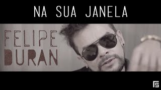 Felipe Duran - Na sua Janela | Clipe Oficial