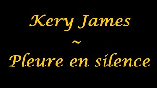 Kery James | Pleure en silence - paroles