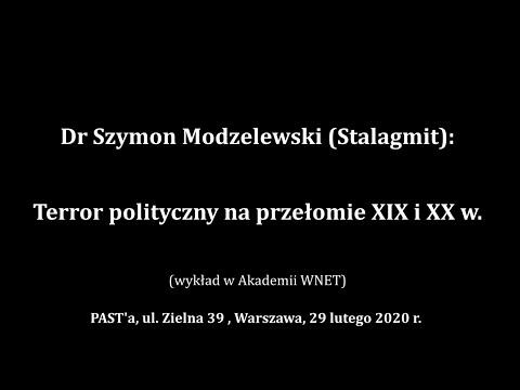 Dr Szymon Modzelewski: Terror Polityczny Na Przełomie XIX I XX