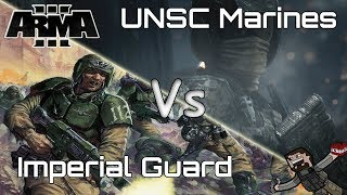 ARMA 3 - Custom Battles (Imperial Guard) vs (UNSC Marines)