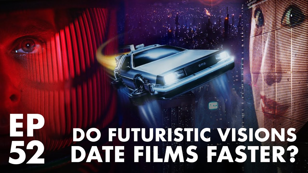 Do Futuristic Visions Date Films Faster? (FFFS Podcast Episode 52)