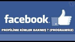 Facebook Profilime Kim Bakmış? (Programsız)