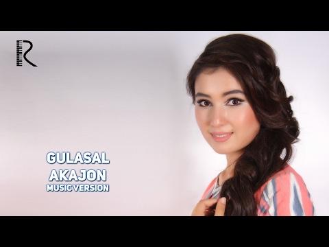 Gulasal - Akajon | Гуласал - Акажон (music version)