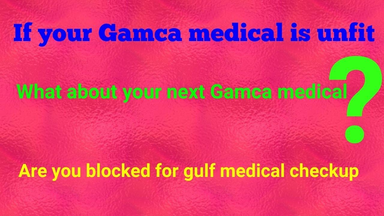 Gamca medical unfit / Next Gamca medical /Are you blocked