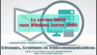 Le service DHCP sous Windows Server 2008 (KHALID KATKOUT)
