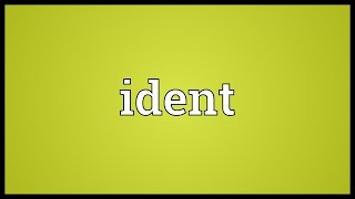 Ident Meaning