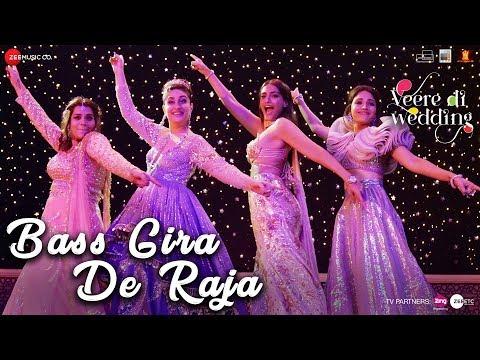 Bass Gira De Raja | Veere Di Wedding | Kareena, Sonam, Swara & Shikha | Shashwat Sachdev