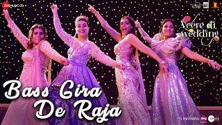 Bass Gira De Raja   Veere Di Wedding   Kareena, Sonam, Swara & Shikha   Shashwat Sachdev